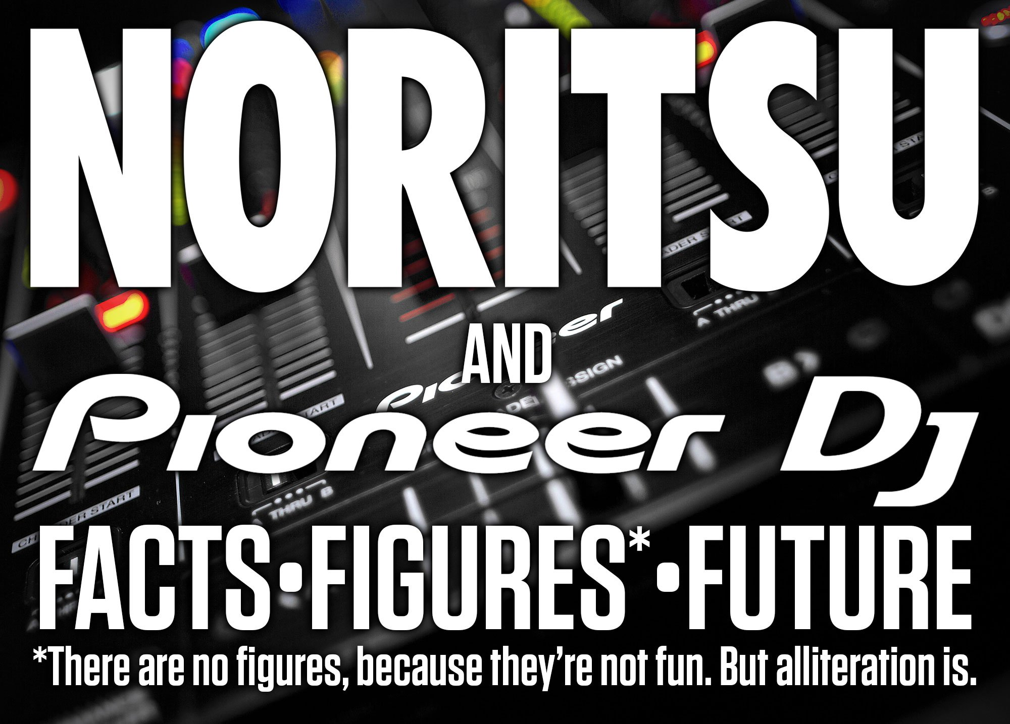 The Pioneer DJ Acquisition — some more facts and opinion 6